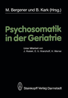 Psychosomatik in Der Geriatrie - Bergener, M (Editor)