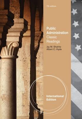 Public Administration: Classic Readings - Hyde, Albert C., and Shafritz, Jay