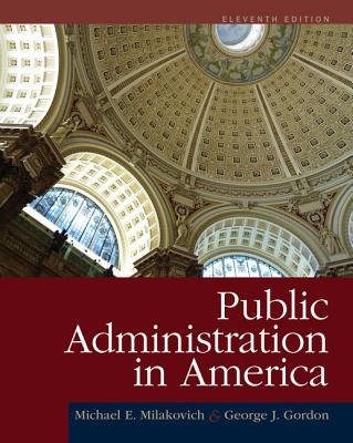 Public Administration in America - Milakovich, Michael E