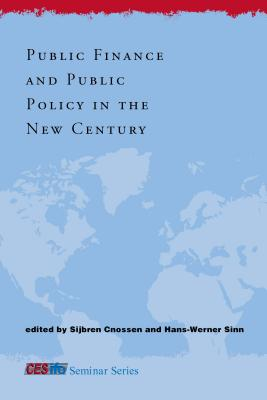 Public Finance and Public Policy in the New Century - Cnossen, Sijbren (Editor), and Sinn, Hans-Werner (Editor)