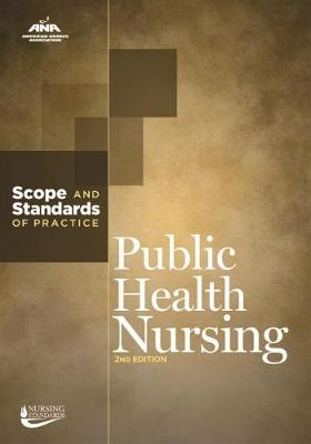 Public Health Nursing: Scope and Standards of Practice - American Nurses Association