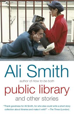 Public Library and Other Stories - Smith, Ali