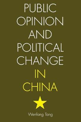 Public Opinion and Political Change in China - Tang, Wenfang