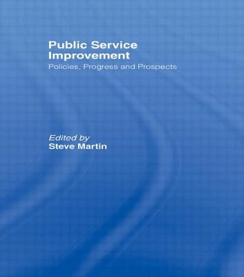 Public Service Improvement: Policies, Progress and Prospects - Steve Martin