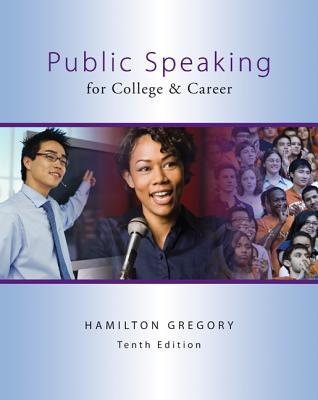 Public Speaking for College & Career - Gregory, Hamilton