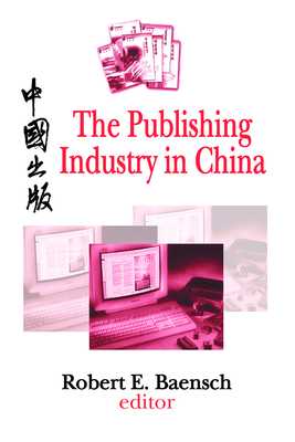 Publishing Industry in China (Ppr) - Baensch, Robert