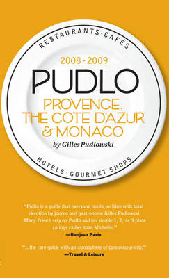 Pudlo Provence, the Cote D'Azur & Monaco - Pudlowski, Gilles, and Beaver, Simon (Translated by), and Brinton, Alice