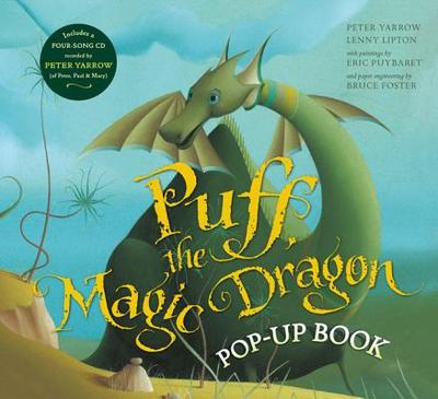 Puff, the Magic Dragon Pop-Up Book - Yarrow, Peter, and Lipton, Lenny, and Foster, Bruce (Contributions by)