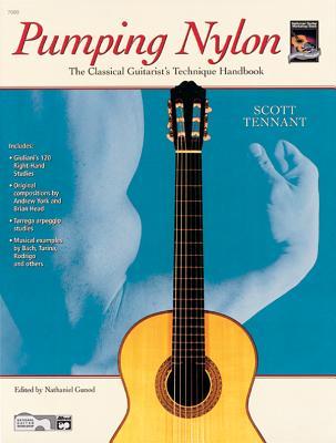 Pumping Nylon: The Classical Guitarist's Technique Handbook - Tennant, Scott, and Gunod, Nathaniel (Editor)