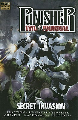 Punisher War Journal: Secret Invasion - Fraction, Matt, and Remender, Rick, and Spurrier, Simon