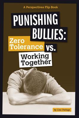 Punishing Bullies: Zero Tolerance vs. Working Together - Owings, Lisa
