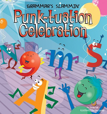 Punk-tuation Celebration - Hall, Pamela, MA, MT