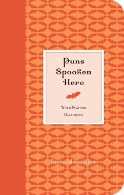 Puns Spooken Here - Lederer, Richard, Ph.D.