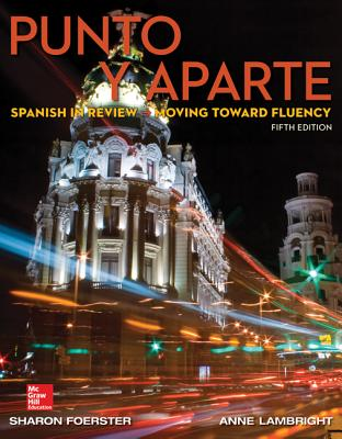 Punto y Aparte: Spanish in Review : Moving Toward Fluency - Foerster, Sharon W., and Lambright, Anne