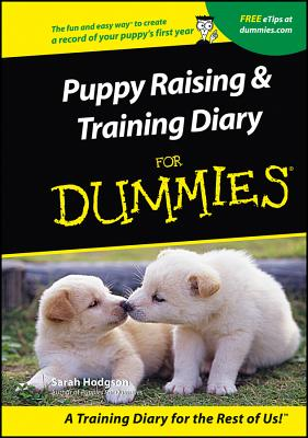 Puppy Raising & Training Diary for Dummies - Hodgson, Sarah