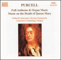Purcell: Full Anthems & Organ Music - Andrew Carwood (tenor); Carys-Anne Lane (soprano); Laurence Cummings (organ); Michael McCarthy (bass); Oxford Camerata;...