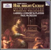 Purcell: Hail, Bright Cecilia! - Charles Daniels (tenor); Charles Pott (bass); Christopher Purves (bass); Gabrieli Consort & Players; Julian Podger (tenor);...