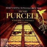 Purcell: Serenading Songs & Grounds