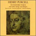 Purcell: 'Tis Nature's Voice and Other Songs and Elegies