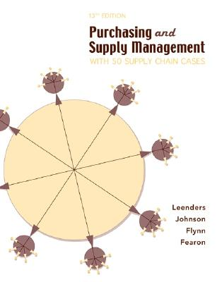 Purchasing and Supply Management: With 50 Supply Chain Cases - Leenders, Michiel, and Johnson, P Fraser, and Flynn, Anna