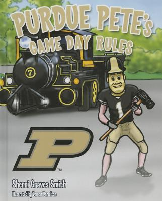 Purdue Pete's Game Day Rules - Smith, Sherri Graves