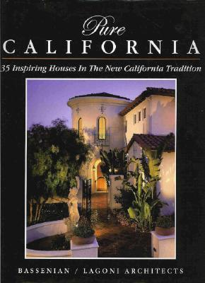 Pure California: 35 Inspiring Houses in the New California Tradition - Bassenian, Aram, and Bassenian/Lagoni Architects (Creator)