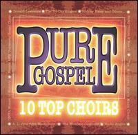 Pure Gospel: 10 Top Choirs - Various Artists