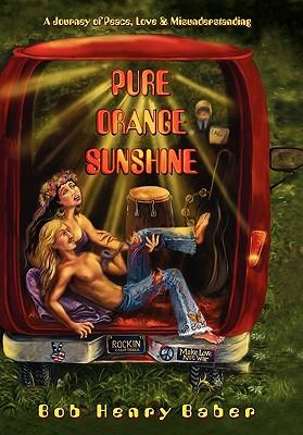 Pure Orange Sunshine - Baber, Bob Henry