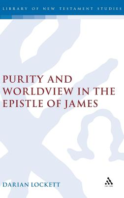 Purity and Worldview in the Epistle of James - Lockett, Darian