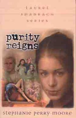 Purity Reigns - Moore, Stephanie Perry, and Perry-Moore, Stephanie