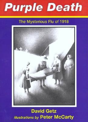 Purple Death: The Mysterious Flu of 1918 - Getz, David
