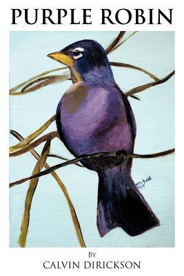 Purple Robin - Dirickson, Calvin