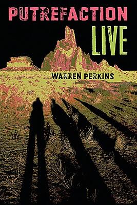 Putrefaction Live - Perkins, Warren