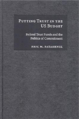 Putting Trust in the Us Budget - Patashnik, Eric M