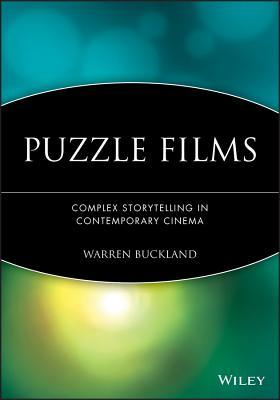 Puzzle Films: Complex Storytelling in Contemporary Cinema - Buckland, Warren (Editor)