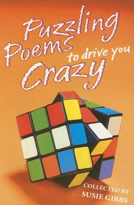 Puzzling Poems to Drive You Crazy - Gibbs, Susie (Compiled by)