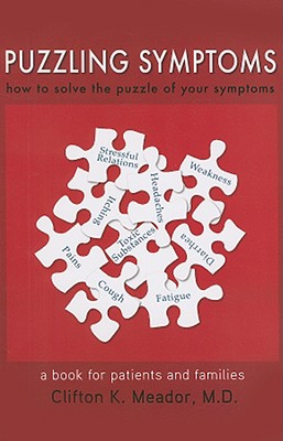 Puzzling Symptoms: How to Solve the Puzzle of Your Symptoms - Meador, Clifton K, M.D.
