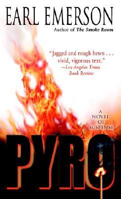 Pyro: A Novel of Suspense - Emerson, Earl