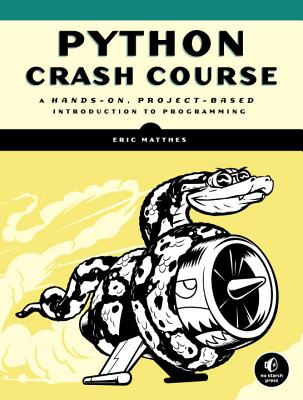 Python Crash Course: A Hands-On, Project-Based Introduction to Programming - Matthes, Eric