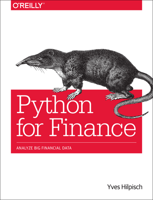 Python for Finance: Analyze Big Financial Data - Hilpisch, Yves