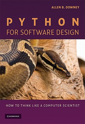 Python for Software Design: How to Think Like a Computer Scientist - Downey, Allen B