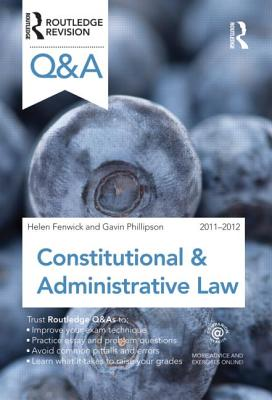 Q&A Constitutional & Administrative Law 2011-2012 - Fenwick, Helen, and Phillipson, Gavin P.