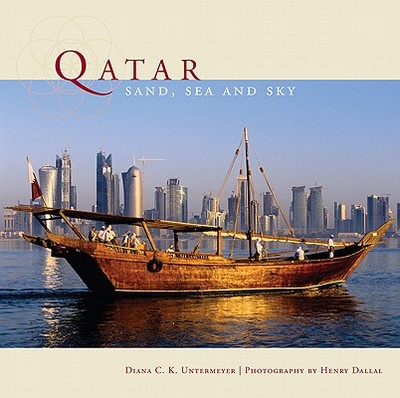 Qatar: Sand, Sea and Sky - Untermeyer, Diana, and Dallal, Henry (Photographer)