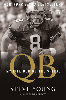 Qb: My Life Behind the Spiral - Young, Steve, and Benedict, Jeff
