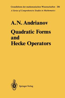 Quadratic Forms and Hecke Operators - Andrianov, Anatolij N