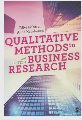 Qualitative Methods in Business Research - Eriksson, Paivi, and Kovalainen, Anne