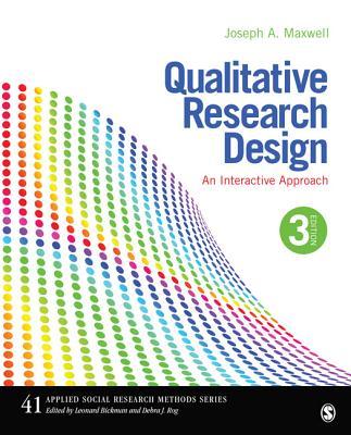 Qualitative Research Design: An Interactive Approach - Maxwell, Joseph a