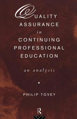 Quality Assurance in Continuing Professional Education: An Analysis - Tovey, Philip