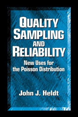 Quality Sampling and Reliability: New Uses for the Poisson Distribution - Heldt, John J
