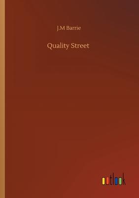 Quality Street - Barrie, James Matthew